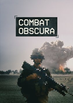 Combat Obscura - Daily Life in a Warzone