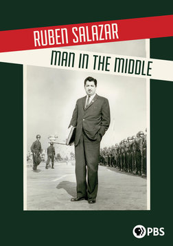 Ruben Salazar: Man in the Middle