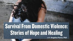 Survival from Domestic Violence - Stories of Hope and Healing