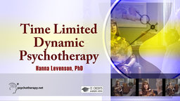 Time Limited Dynamic Psychotherapy - With Hanna Levenson
