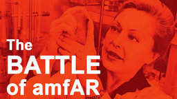 The Battle of amfAR: The Quest for an AIDS Cure