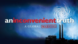 An Inconvenient Truth - A Global Warning